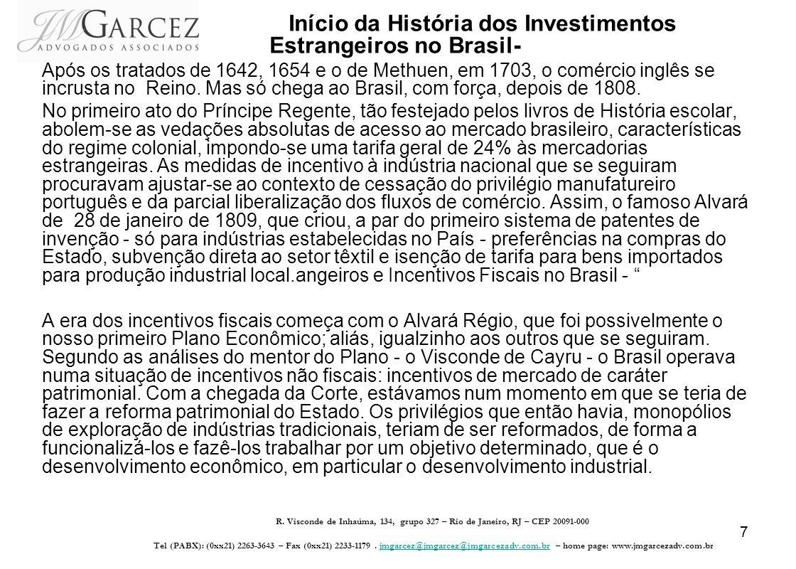 7 Início da História dos Investimentos Estrangeiros no Brasil- Após os tratados de 1642, 1654 e o de Methuen, em 1703, o comércio inglês se incrusta n