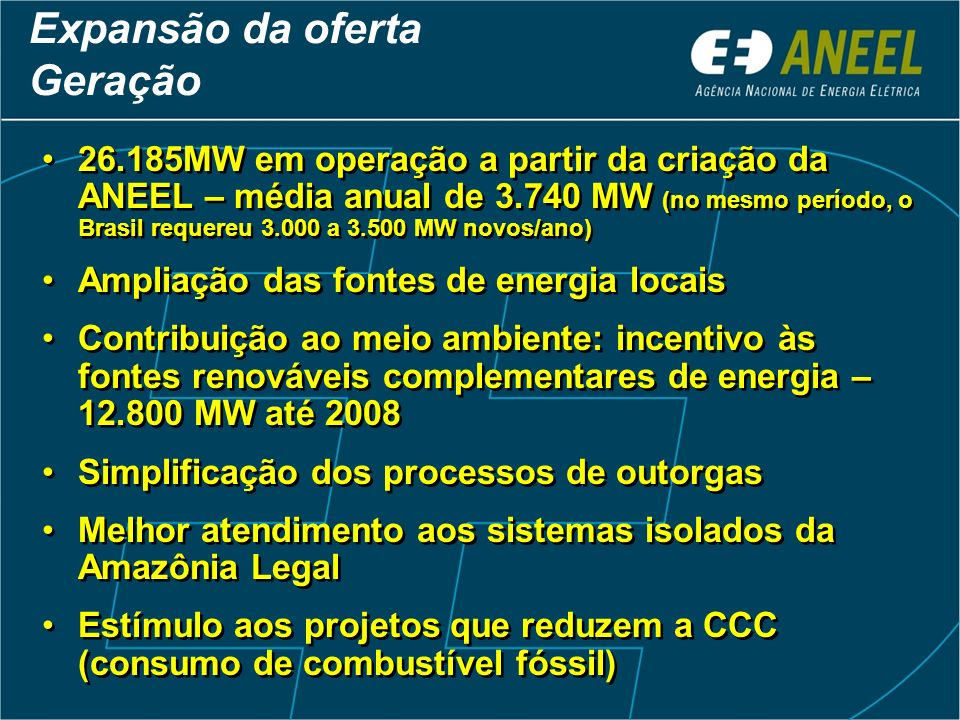 * Além de 89 linhas autorizadas – 10.776 km (sendo 9.869 km já em operação) ** Para linhas em 230 kV (ou 695 km para linhas em 500 kV) * Além de 89 li