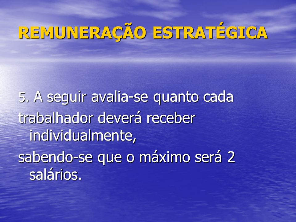 REMUNERAÇÃO ESTRATÉGICA 5.