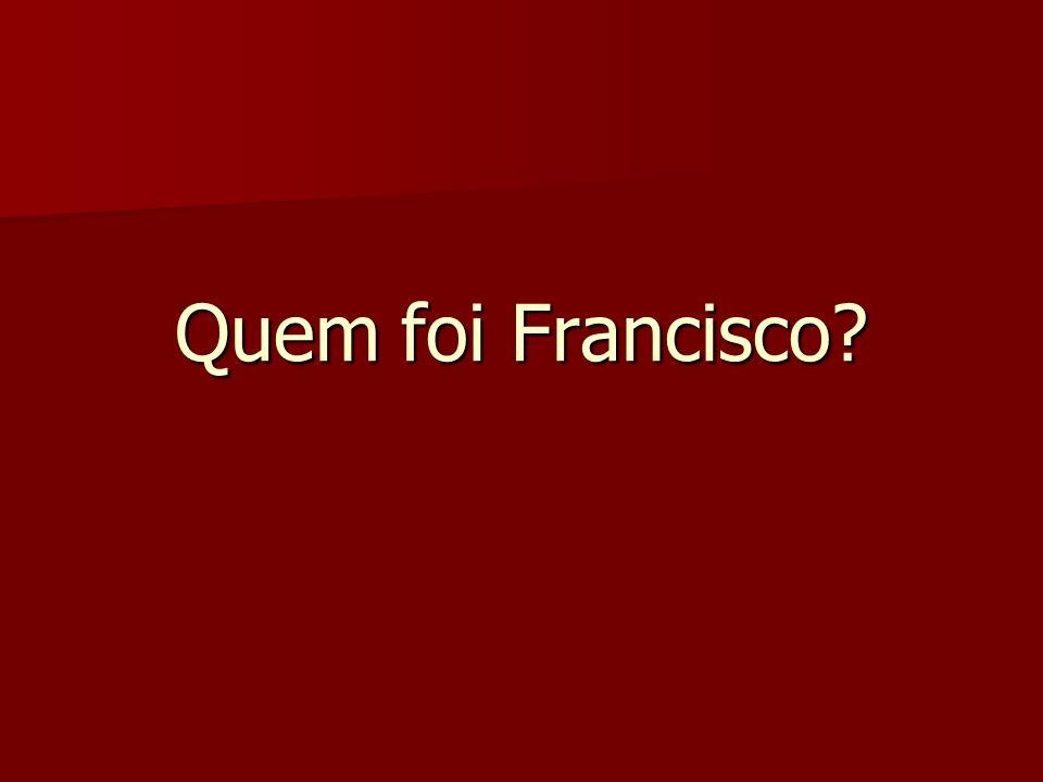 Quem foi Francisco?