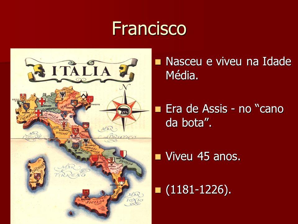 Francisco Nasceu no berço de uma família rica.Nasceu no berço de uma família rica.