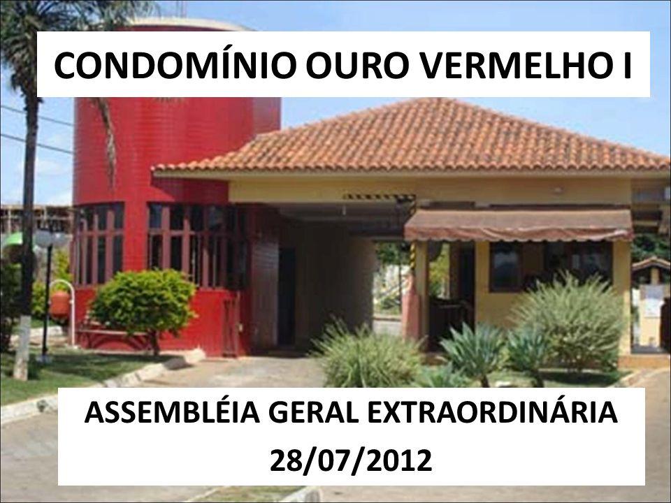 CONDOMÍNIO OURO VERMELHO I ASSEMBLÉIA GERAL EXTRAORDINÁRIA 28/07/2012