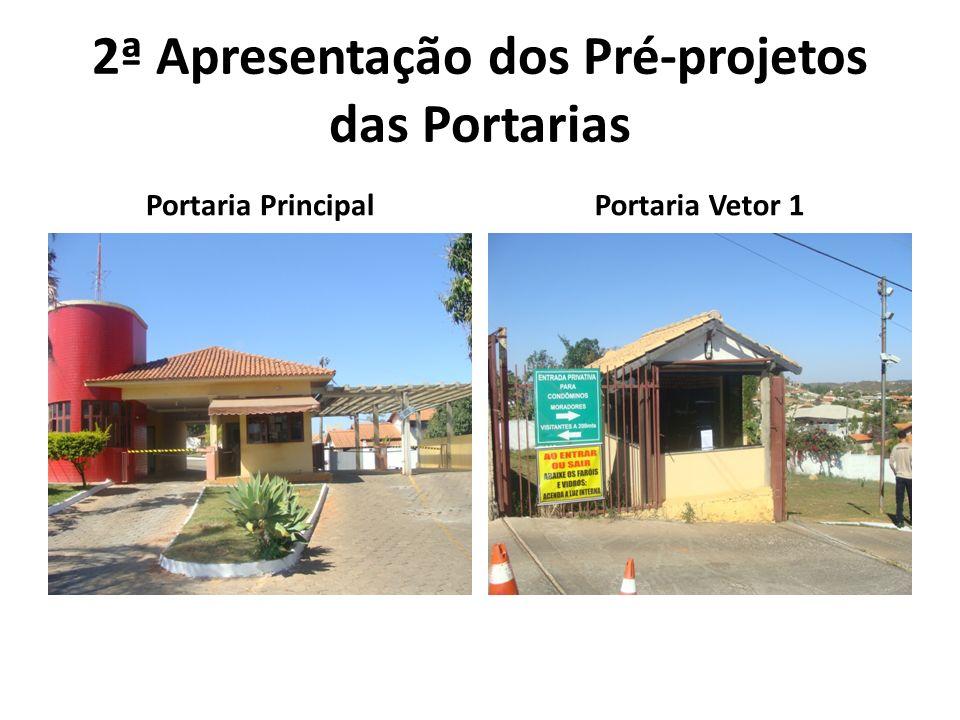 2ª Apresentação dos Pré-projetos das Portarias Portaria PrincipalPortaria Vetor 1