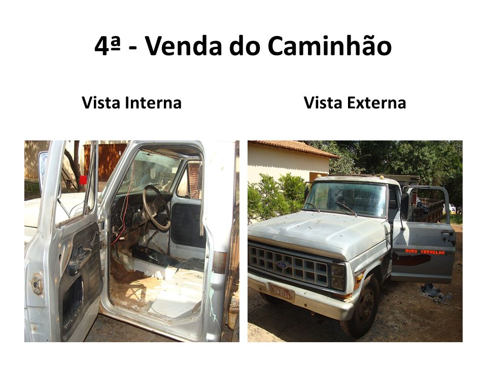 4ª - Venda do Caminhão Vista InternaVista Externa
