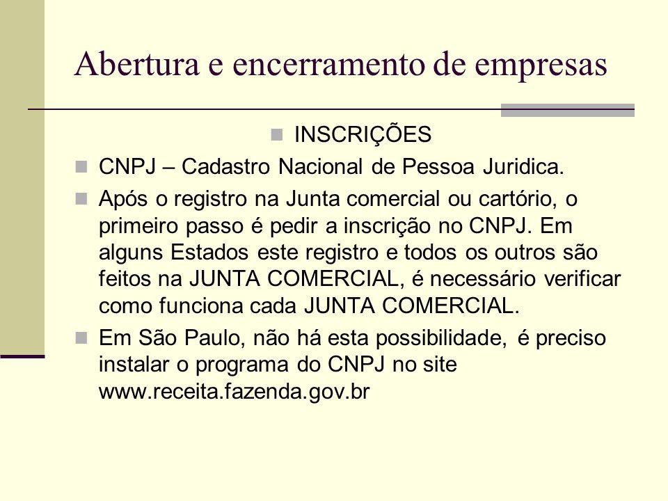 Abertura e encerramento de empresas INSCRIÇÕES CNPJ – Cadastro Nacional de Pessoa Juridica. Após o registro na Junta comercial ou cartório, o primeiro
