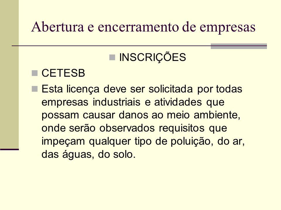 Abertura e encerramento de empresas INSCRIÇÕES CETESB Esta licença deve ser solicitada por todas empresas industriais e atividades que possam causar d