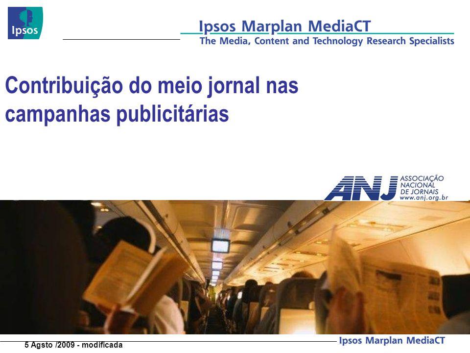 5 Agsto /2009 - modificada S P, Agosto 2008 Contribuição do meio jornal nas campanhas publicitárias