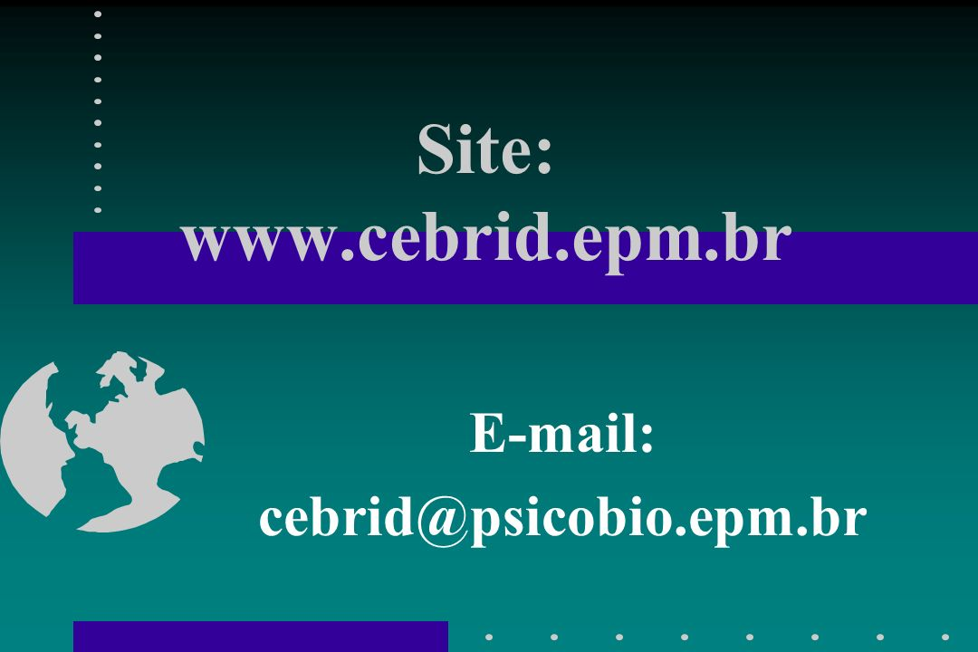 Site: www.cebrid.epm.br E-mail: cebrid@psicobio.epm.br