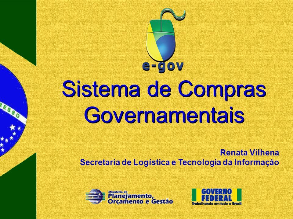 Renata Vilhena Secretaria de Logística e Tecnologia da Informação Sistema de Compras Governamentais
