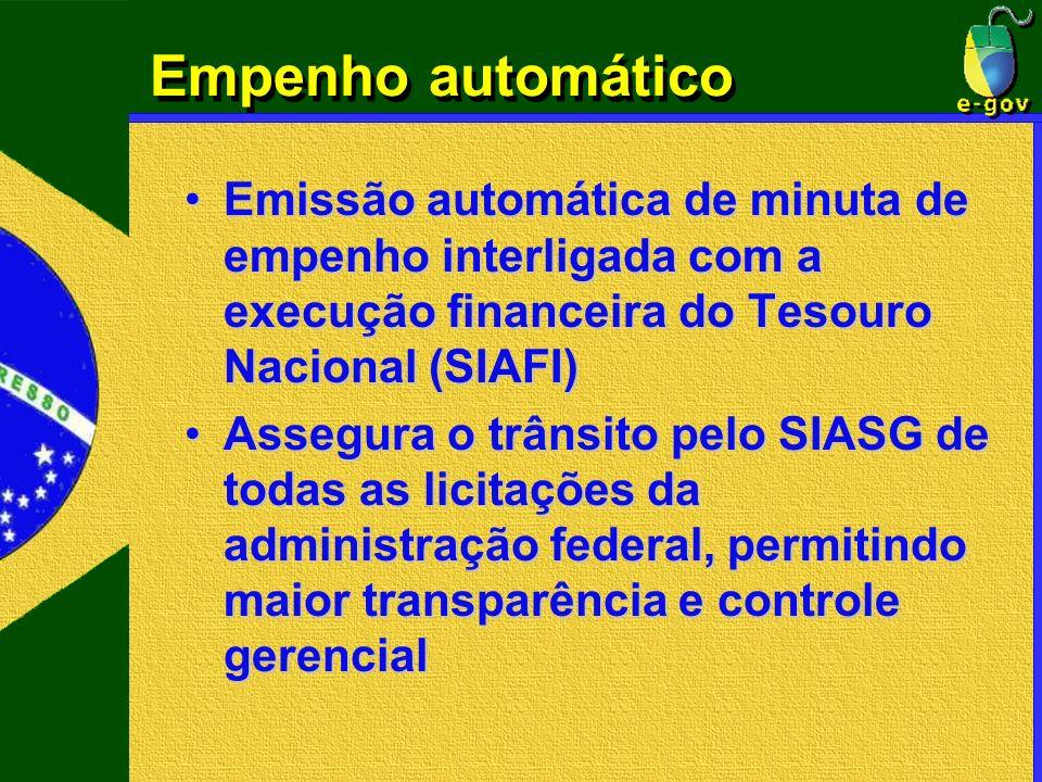 Empenho automático Emissão automática de minuta de empenho interligada com a execução financeira do Tesouro Nacional (SIAFI)Emissão automática de minu