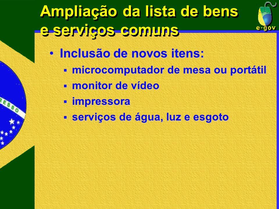 Ampliação da lista de bens e serviços comuns Inclusão de novos itens:Inclusão de novos itens: microcomputador de mesa ou portátil microcomputador de m