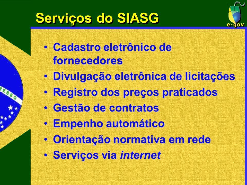 Serviços do SIASG Cadastro eletrônico de fornecedoresCadastro eletrônico de fornecedores Divulgação eletrônica de licitaçõesDivulgação eletrônica de l