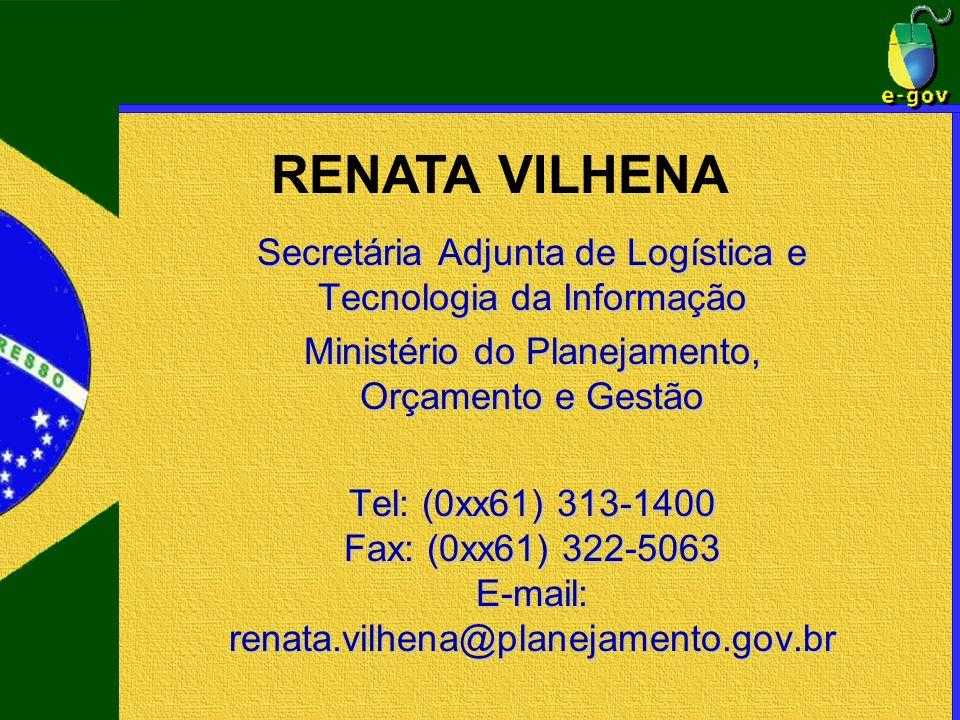 Secretária Adjunta de Logística e Tecnologia da Informação Ministério do Planejamento, Orçamento e Gestão Tel: (0xx61) 313-1400 Fax: (0xx61) 322-5063