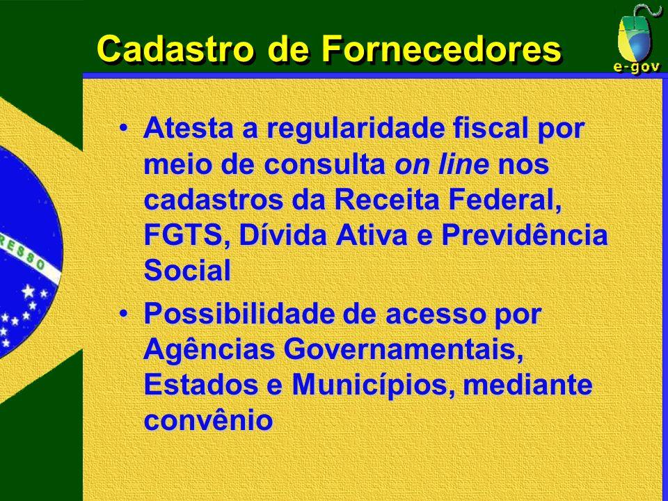 Cadastro de Fornecedores Atesta a regularidade fiscal por meio de consulta on line nos cadastros da Receita Federal, FGTS, Dívida Ativa e Previdência
