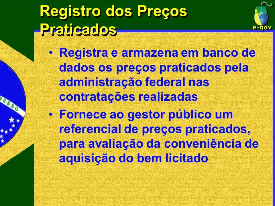 Registro dos Preços Praticados Registra e armazena em banco de dados os preços praticados pela administração federal nas contratações realizadasRegist