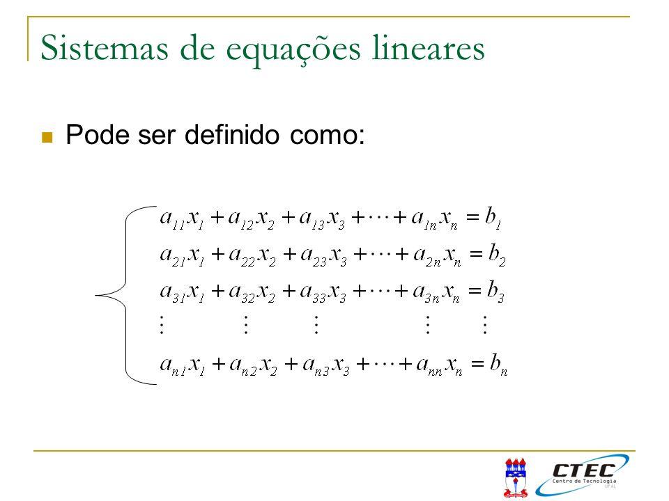 Sistemas de equações lineares Pode ser definido como: