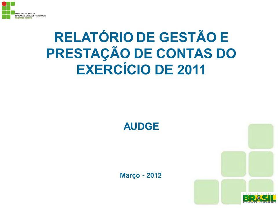 RELATÓRIO DE GESTÃO E PRESTAÇÃO DE CONTAS DO EXERCÍCIO DE 2011 AUDGE Março - 2012