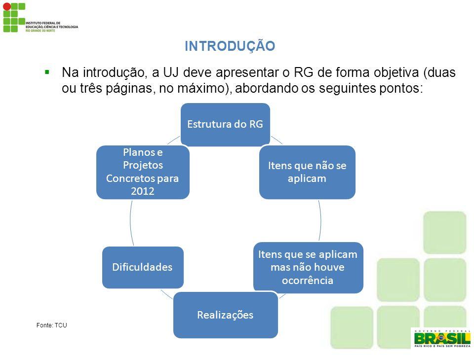 Na introdução, a UJ deve apresentar o RG de forma objetiva (duas ou três páginas, no máximo), abordando os seguintes pontos: INTRODUÇÃO Fonte: TCU Est