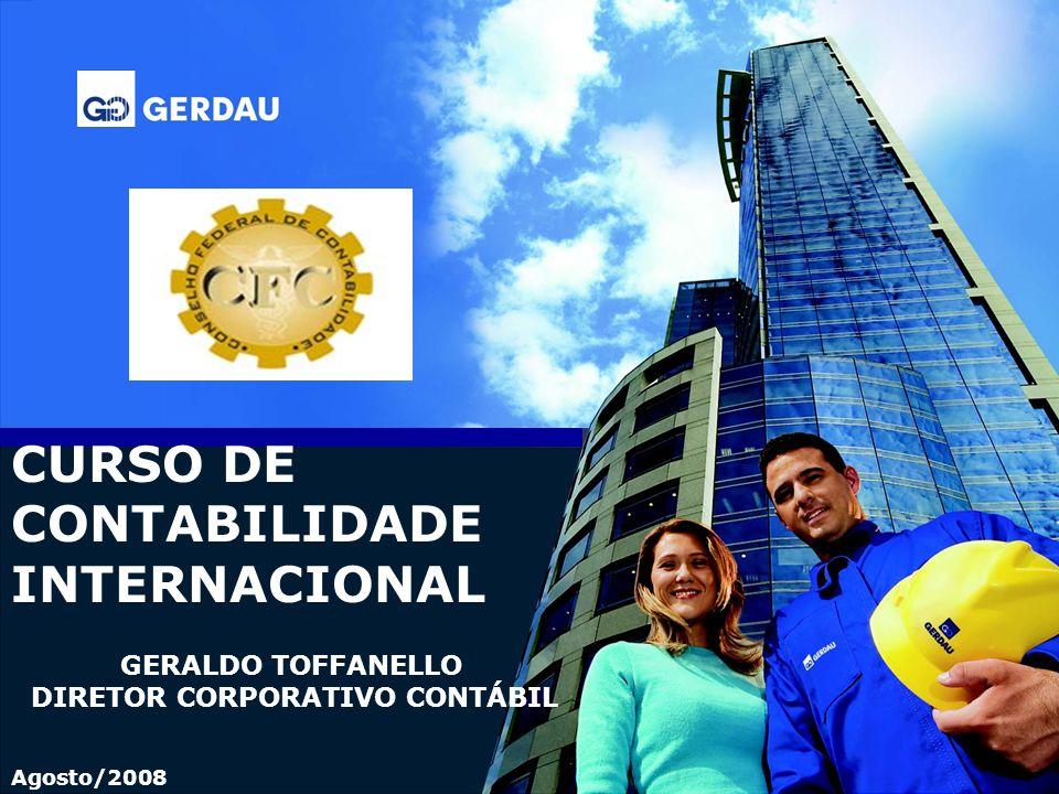 CURSO DE CONTABILIDADE INTERNACIONAL GERALDO TOFFANELLO DIRETOR CORPORATIVO CONTÁBIL Agosto/2008