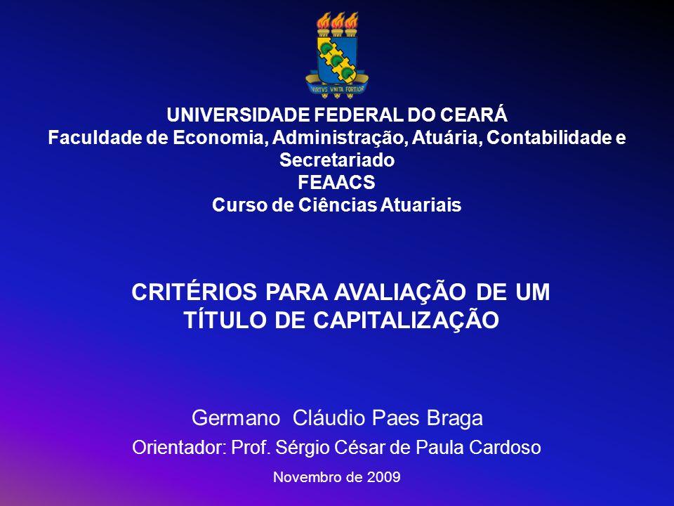 UNIVERSIDADE FEDERAL DO CEARÁ Faculdade de Economia, Administração, Atuária, Contabilidade e Secretariado FEAACS Curso de Ciências Atuariais CRITÉRIOS