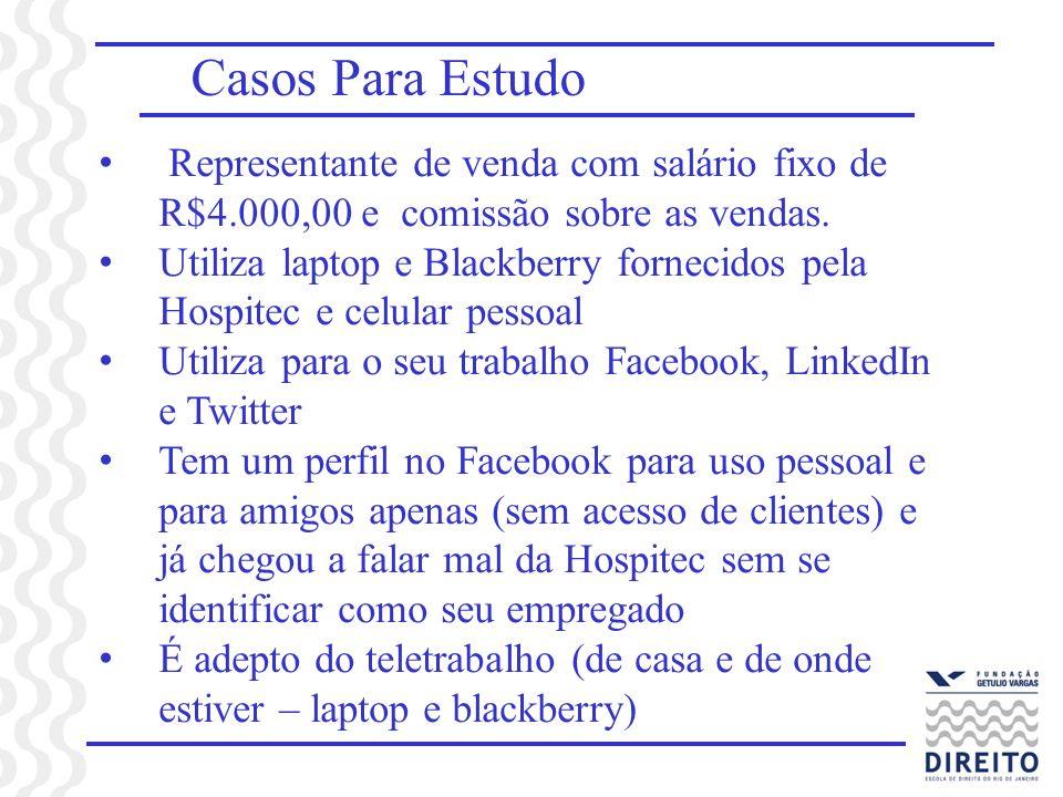 Casos Para Estudo Representante de venda com salário fixo de R$4.000,00 e comissão sobre as vendas. Utiliza laptop e Blackberry fornecidos pela Hospit