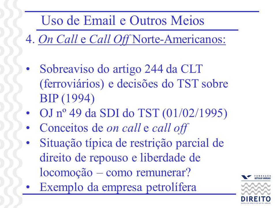 Uso de Email e Outros Meios 4. On Call e Call Off Norte-Americanos: Sobreaviso do artigo 244 da CLT (ferroviários) e decisões do TST sobre BIP (1994)