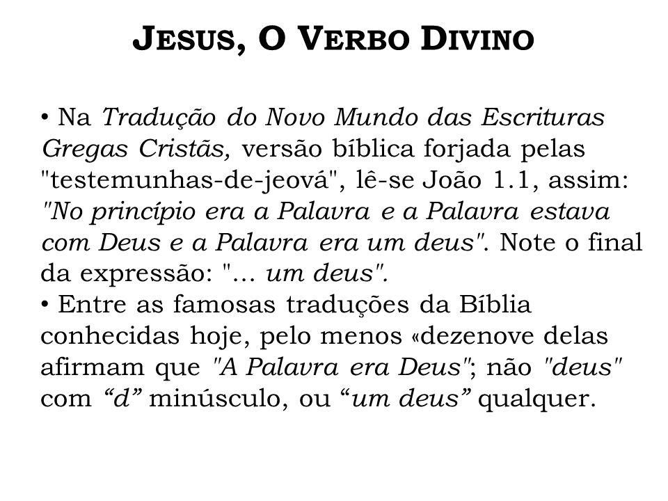 Na Tradução do Novo Mundo das Escrituras Gregas Cristãs, versão bíblica forjada pelas