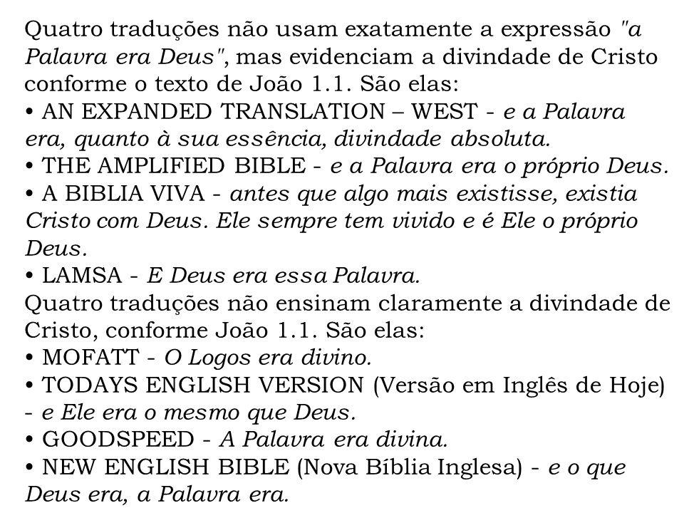 Quatro traduções não usam exatamente a expressão