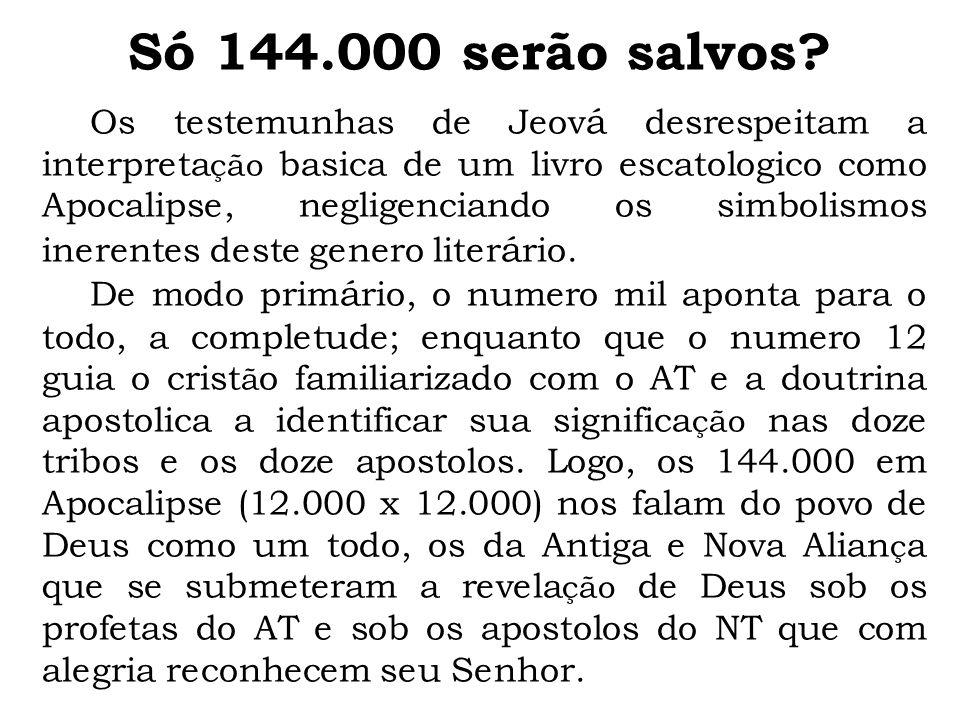 Os testemunhas de Jeov á desrespeitam a interpreta ção basica de um livro escatologico como Apocalipse, negligenciando os simbolismos inerentes deste