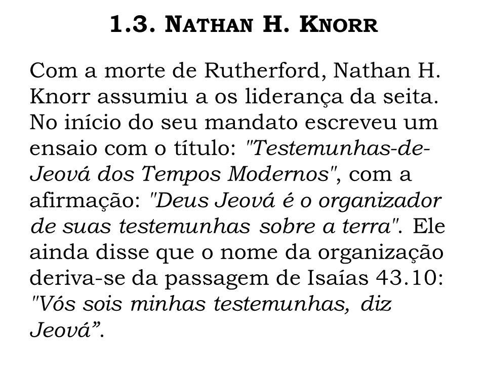 Com a morte de Rutherford, Nathan H. Knorr assumiu a os liderança da seita. No início do seu mandato escreveu um ensaio com o título: