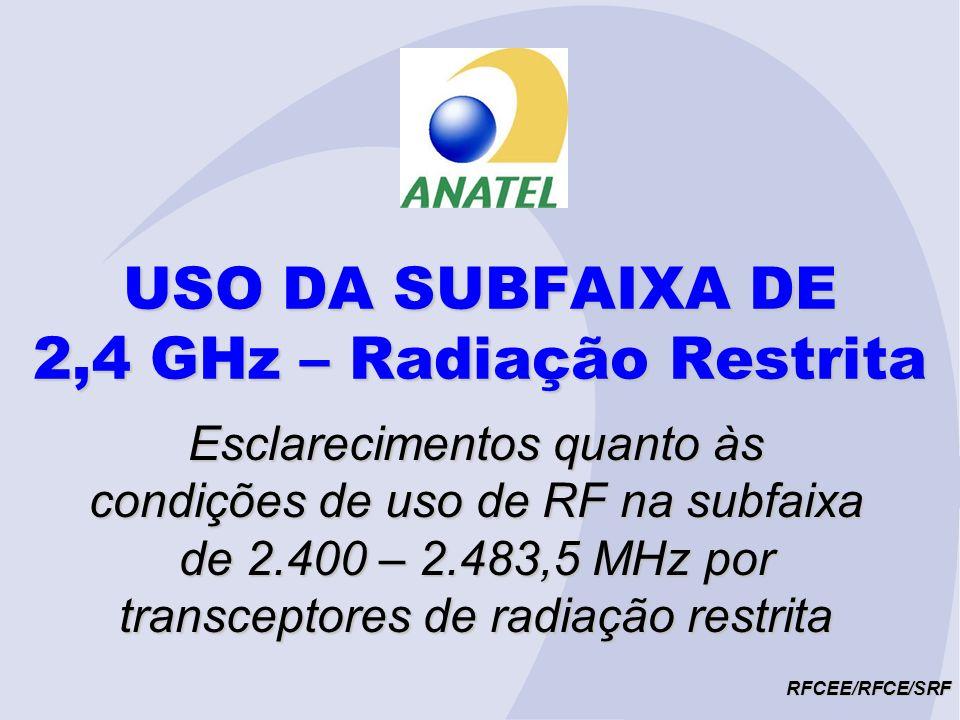 POSSIBILIDADES DE USO RFCEE/RFCE/SRF a) Uso próprio (interesse restrito), em localidades 500 mil hab.