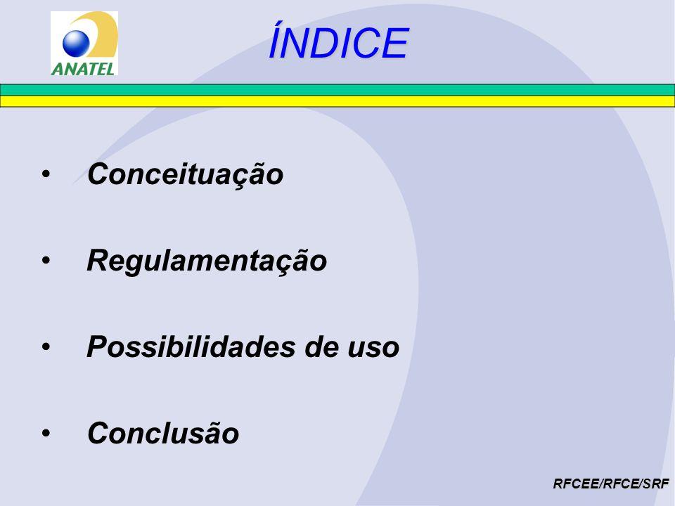 POSSIBILIDADES DE USO RFCEE/RFCE/SRF ESTAÇÃO CONCENTRADORA – AUTENTICAÇÃO NA REDE E ROTEAMENTO PACOTES - DEVE SER LICENCIADA USO PRÓPRIO (INT.