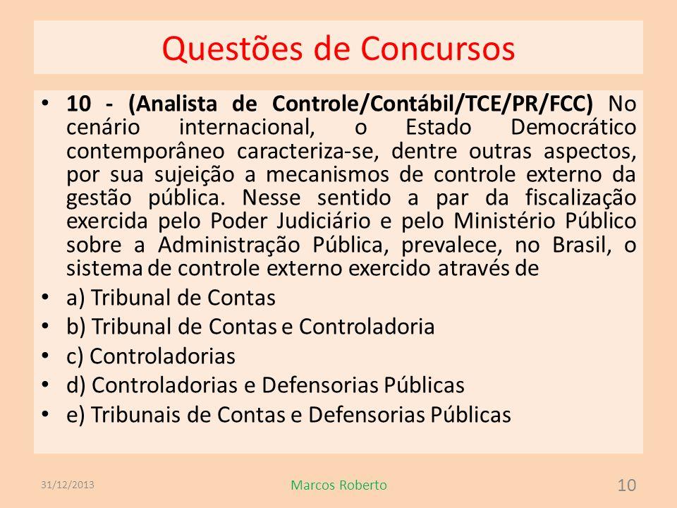 Questões de Concursos 10 - (Analista de Controle/Contábil/TCE/PR/FCC) No cenário internacional, o Estado Democrático contemporâneo caracteriza-se, den