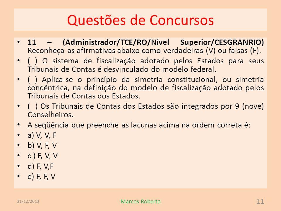 Questões de Concursos 11 – (Administrador/TCE/RO/Nível Superior/CESGRANRIO) Reconheça as afirmativas abaixo como verdadeiras (V) ou falsas (F). ( ) O