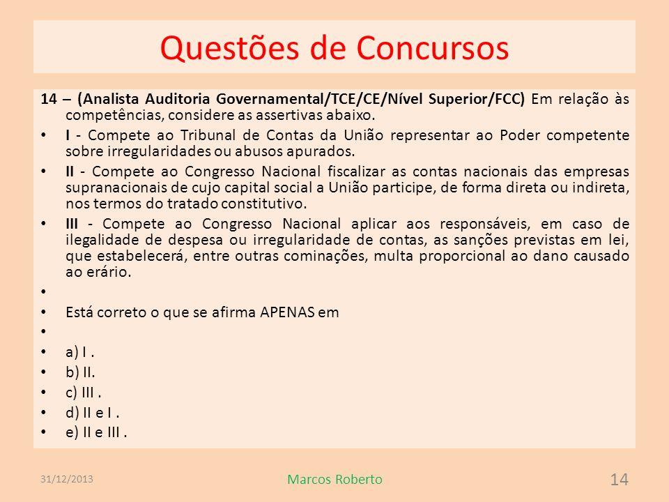 Questões de Concursos 14 – (Analista Auditoria Governamental/TCE/CE/Nível Superior/FCC) Em relação às competências, considere as assertivas abaixo. I