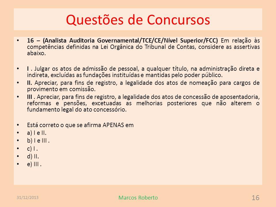 Questões de Concursos 16 – (Analista Auditoria Governamental/TCE/CE/Nível Superior/FCC) Em relação às competências definidas na Lei Orgânica do Tribun