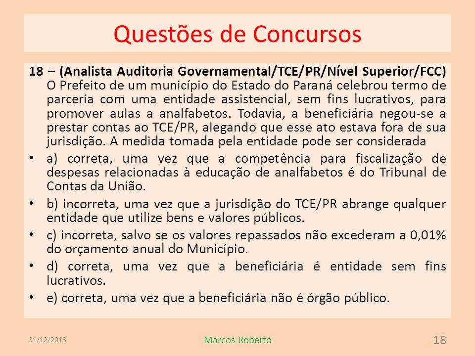 Questões de Concursos 18 – (Analista Auditoria Governamental/TCE/PR/Nível Superior/FCC) O Prefeito de um município do Estado do Paraná celebrou termo