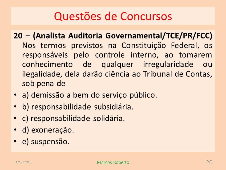 Questões de Concursos 20 – (Analista Auditoria Governamental/TCE/PR/FCC) Nos termos previstos na Constituição Federal, os responsáveis pelo controle i