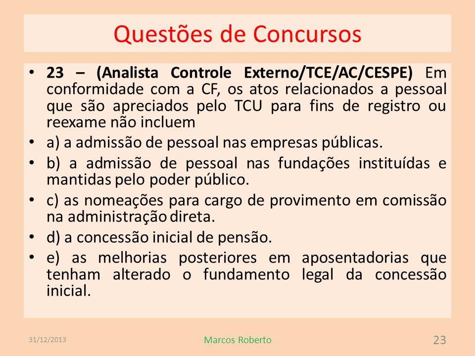 Questões de Concursos 23 – (Analista Controle Externo/TCE/AC/CESPE) Em conformidade com a CF, os atos relacionados a pessoal que são apreciados pelo T