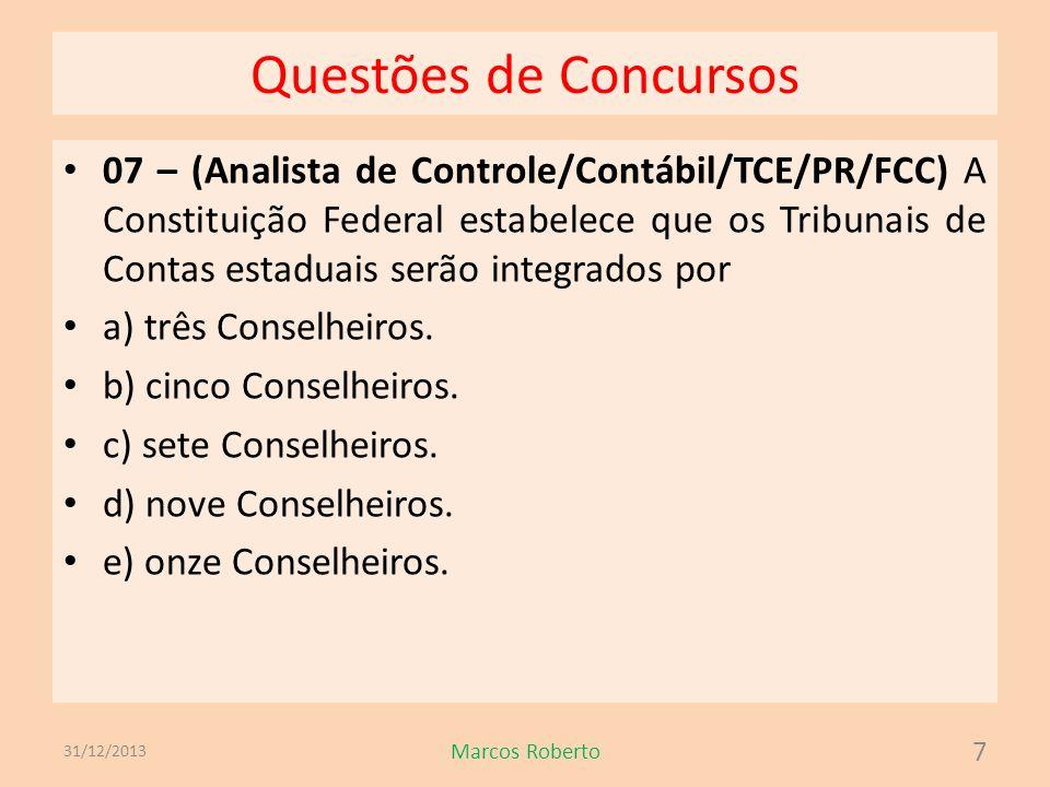 Questões de Concursos 08 - (Analista de Controle/Contábil/TCE/PR/FCC) A titularidade do controle externo é do a) Poder Executivo, com auxílio do Tribunal de Contas.