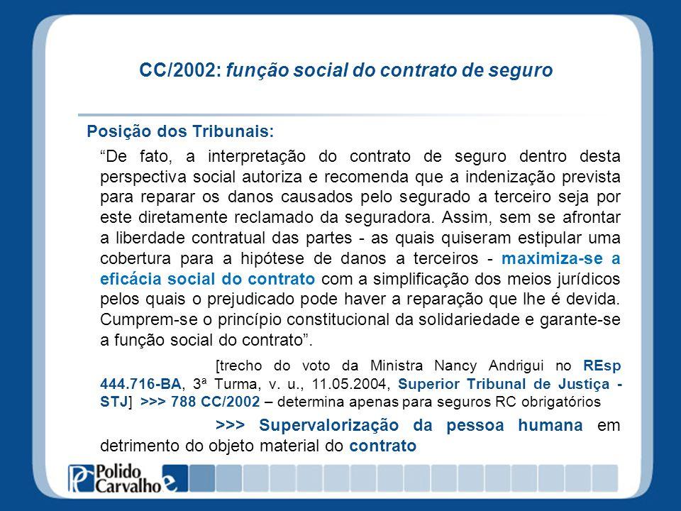 CC/2002: função social do contrato de seguro Posição dos Tribunais: De fato, a interpretação do contrato de seguro dentro desta perspectiva social aut
