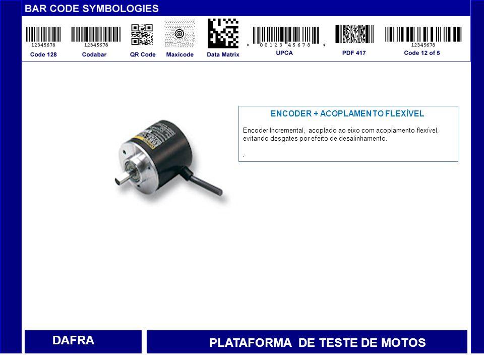 DAFRA PLATAFORMA DE TESTE DE MOTOS ENCODER + ACOPLAMENTO FLEXÍVEL Encoder Incremental, acoplado ao eixo com acoplamento flexível, evitando desgates po