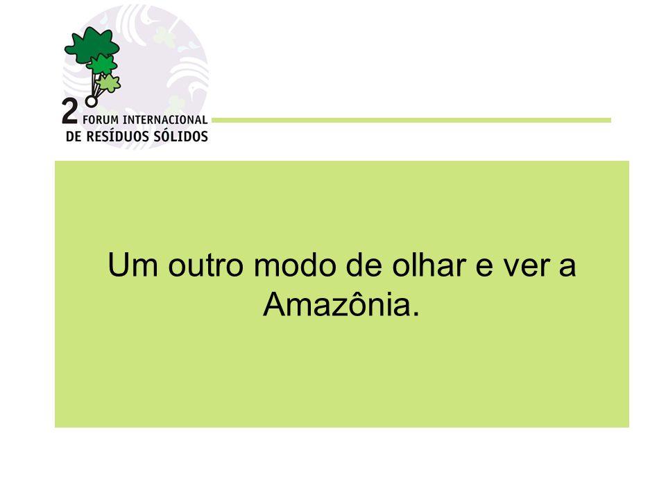 Um outro modo de olhar e ver a Amazônia.
