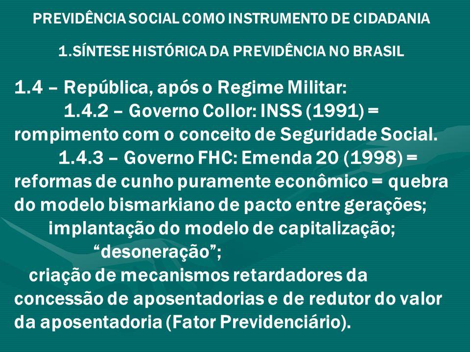 PREVIDÊNCIA SOCIAL COMO INSTRUMENTO DE CIDADANIA 1.SÍNTESE HISTÓRICA DA PREVIDÊNCIA NO BRASIL 1.4 – República, após o Regime Militar: 1.4.4 – Governo Lula: 1.4.4.1 – Emendas 41 e 47 = reformas de cunho puramente econômico para servidores públicos.