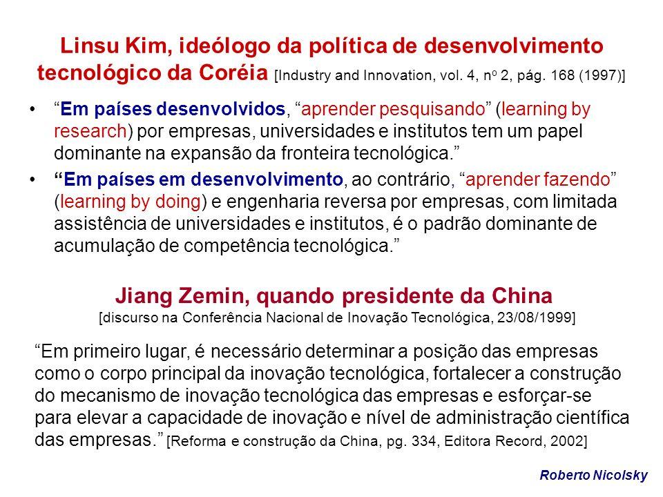 Linsu Kim, ideólogo da política de desenvolvimento tecnológico da Coréia [Industry and Innovation, vol. 4, n o 2, pág. 168 (1997)] Em países desenvolv