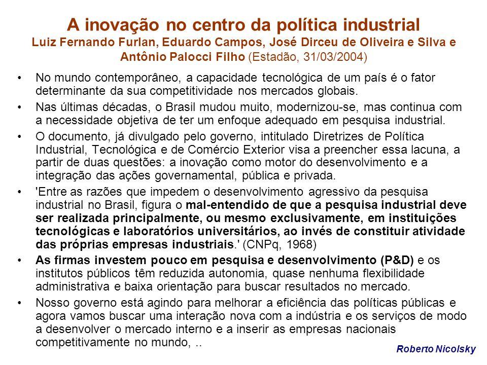 A inovação no centro da política industrial Luiz Fernando Furlan, Eduardo Campos, José Dirceu de Oliveira e Silva e Antônio Palocci Filho (Estadão, 31