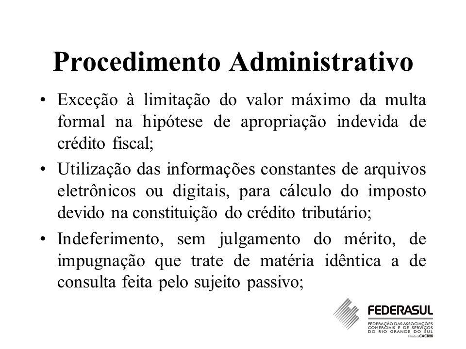 Procedimento Administrativo Exceção à limitação do valor máximo da multa formal na hipótese de apropriação indevida de crédito fiscal; Utilização das