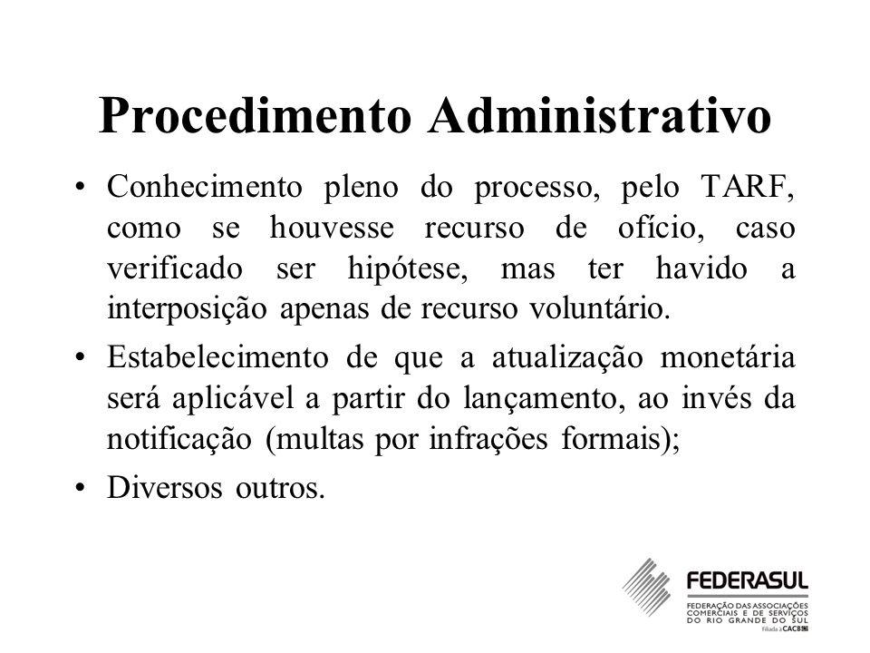 Procedimento Administrativo Conhecimento pleno do processo, pelo TARF, como se houvesse recurso de ofício, caso verificado ser hipótese, mas ter havid