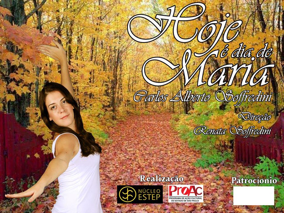 Projeto Este é um projeto de produção e execução do espetáculo infantil Hoje é Dia de Maria, a ficar em temporada durante três meses, em São Paulo, co