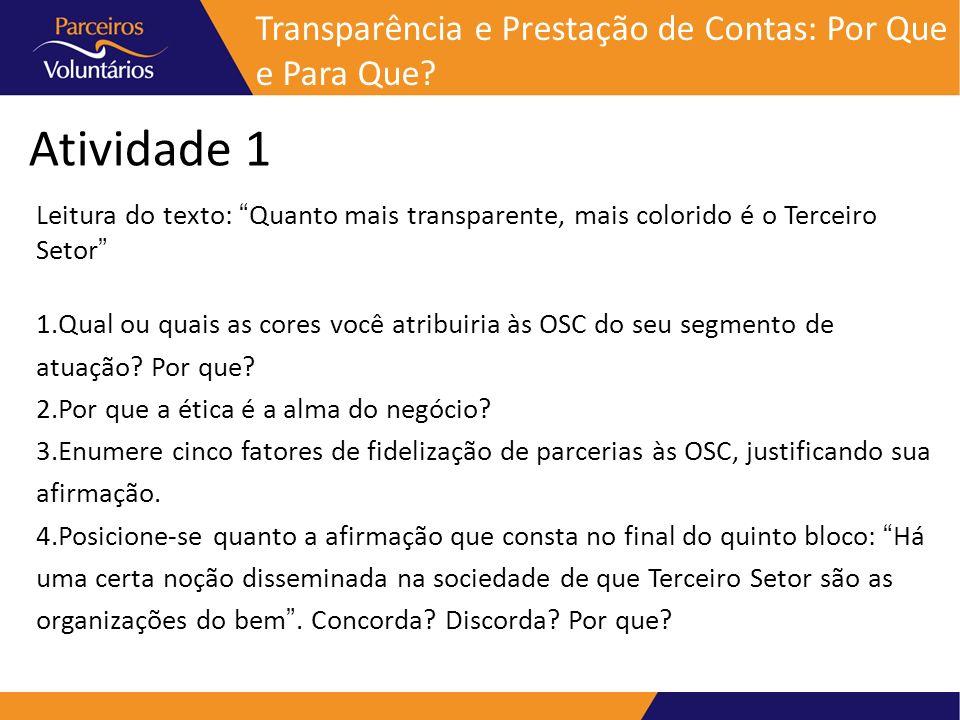 Atividade 1 Leitura do texto: Quanto mais transparente, mais colorido é o Terceiro Setor 1.Qual ou quais as cores você atribuiria às OSC do seu segmen